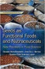 Seeds as Functional Foods and Nutraceuticals New Frontiers in Food Science